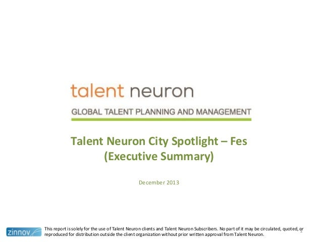 Talent Neuron City Spotlight – Fes (Executive Summary) December 2013  This report is solely for the use of Talent Neuron c...