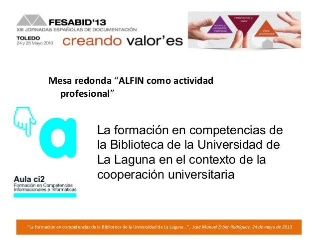 """""""La formación en competencias de la Biblioteca de la Universidad de La Laguna…"""", José Manuel Erbez Rodríguez. 24 de mayo d..."""