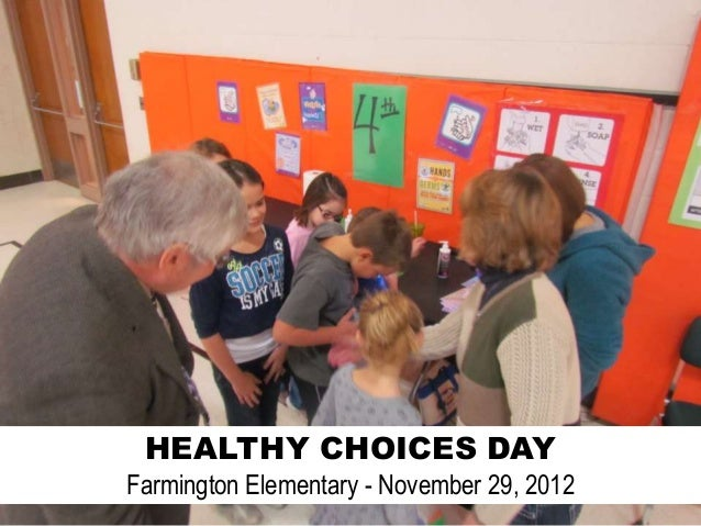 HEALTHY CHOICES DAYFarmington Elementary - November 29, 2012