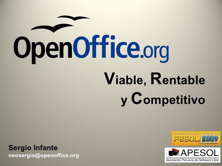 Viable, Rentable                              y Competitivo   Sergio Infante neosergio@openoffice.org