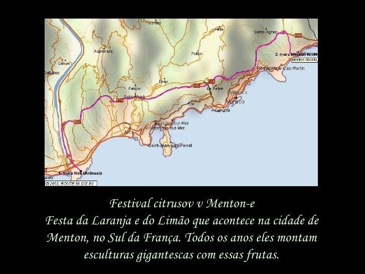 Festival citrusov v  Menton -e Festa da Laranja e do Limão que acontece na cidade de Menton, no Sul da França. Todos os an...
