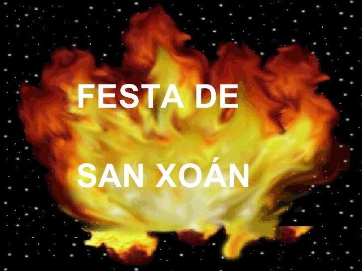 FESTA DE  SAN XOÁN FESTA DE  SAN XOÁN