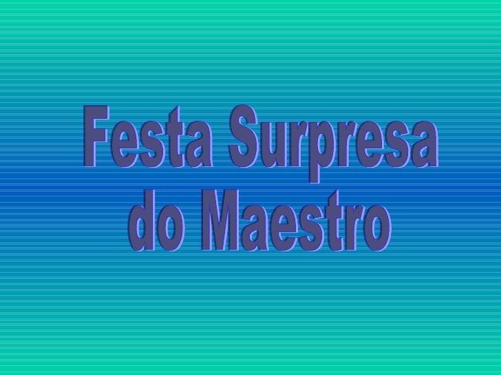 Festa Surpresa do Maestro