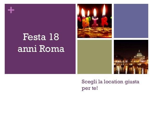 + Scegli la location giusta per te! Festa 18 anni Roma