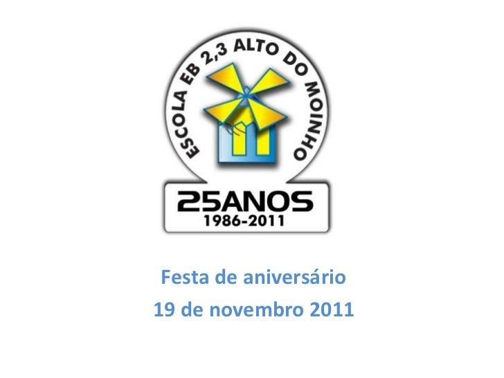 Festa de aniversário19 de novembro 2011