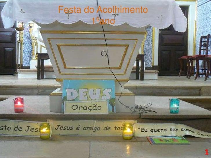 Festa do Acolhimento <br />1ºano<br />1<br />