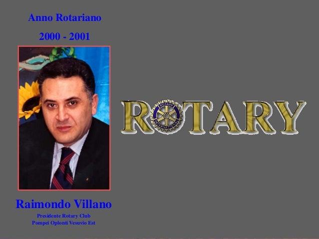 ClubPompeiOplontiVesuvio Est ROTARYRaimondo Villano Presidente Rotary Club Pompei Oplonti Vesuvio Est Anno Rotariano 2000 ...