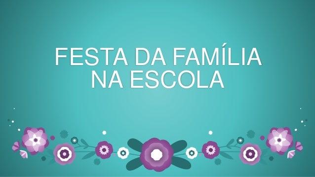 FESTA DA FAMÍLIA NA ESCOLA