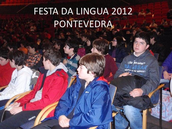 FESTA DA LINGUA 2012    PONTEVEDRA