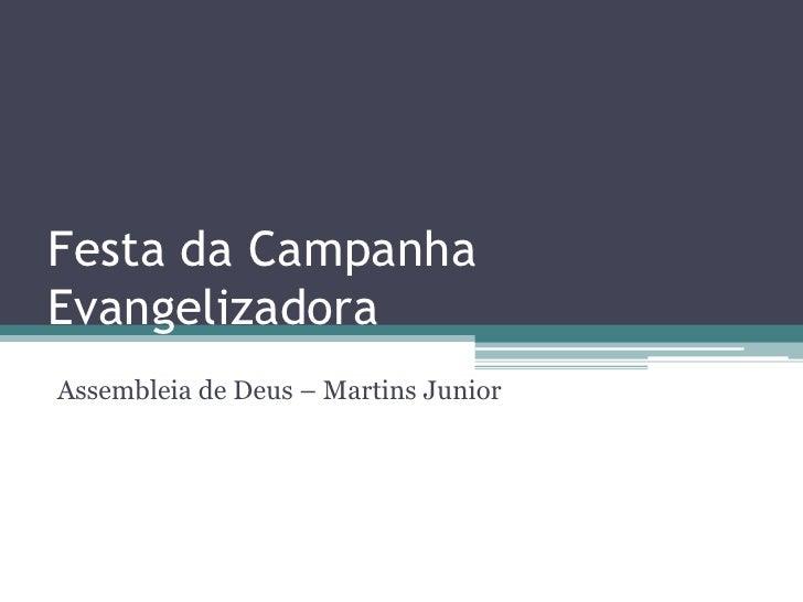 Festa da Campanha Evangelizadora<br />Assembleia de Deus – Martins Junior<br />