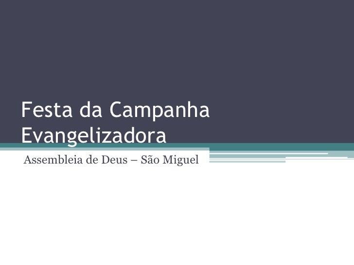 Festa da Campanha Evangelizadora<br />Assembleia de Deus – São Miguel<br />
