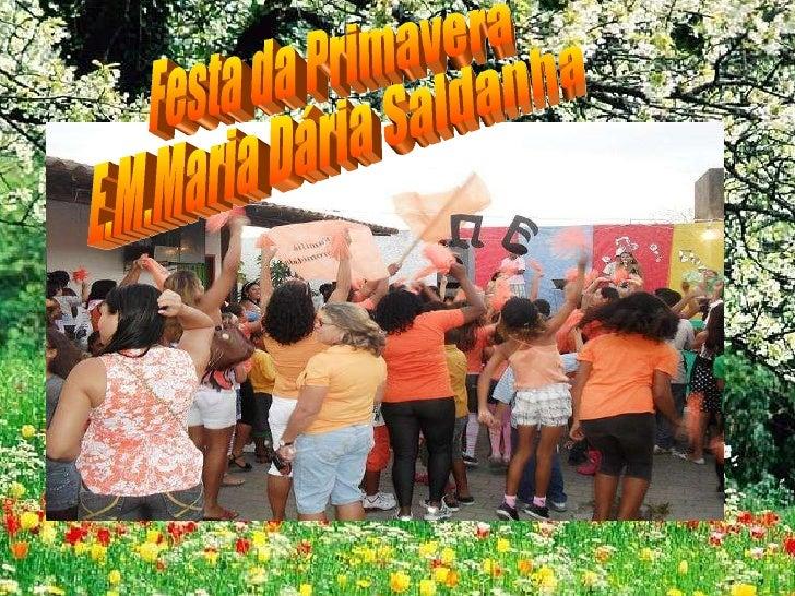 Festa da Primavera E.M.Maria Dária Saldanha