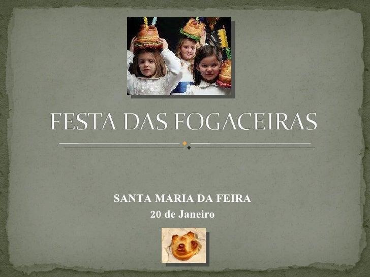 SANTA MARIA DA FEIRA 20 de Janeiro