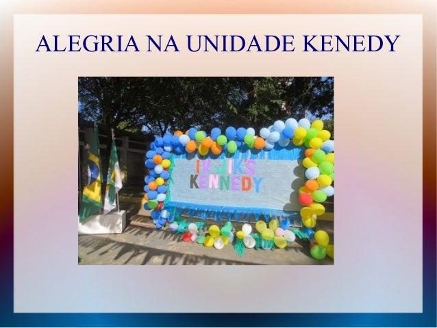 ALEGRIA NA UNIDADE KENEDY
