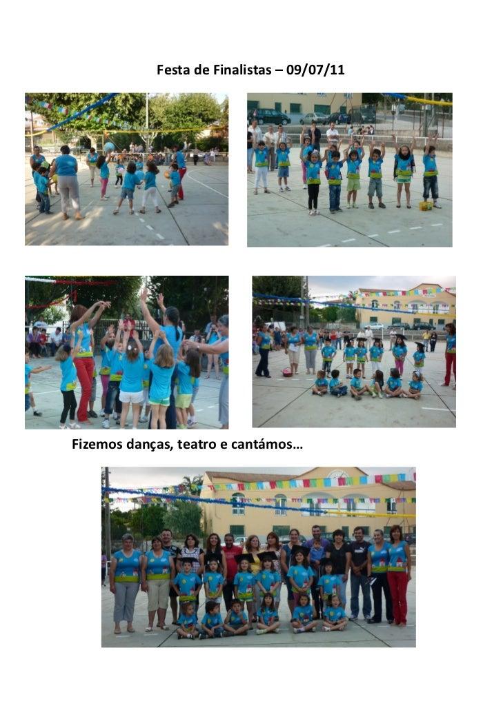 FestadeFinalistas–09/07/11Fizemosdanças,teatroecantámos…