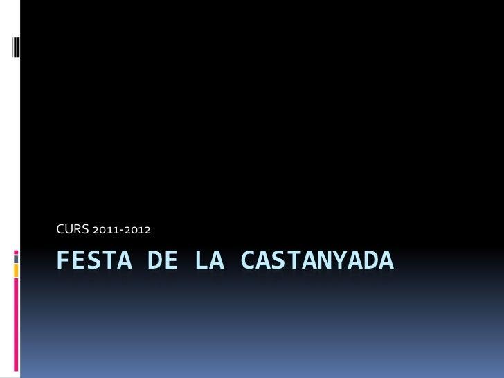 CURS 2011-2012FESTA DE LA CASTANYADA