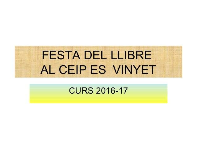 FESTA DEL LLIBRE AL CEIP ES VINYET CURS 2016-17