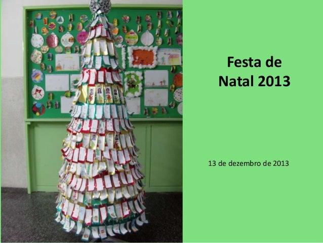 Festa de Natal 2013 13 de dezembro de 2013