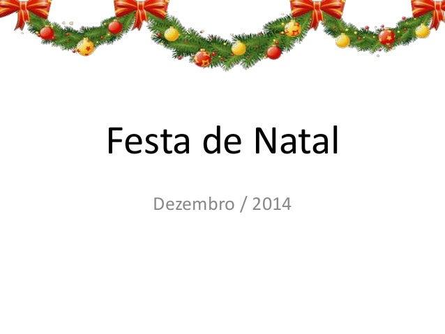 Festa de Natal  Dezembro / 2014
