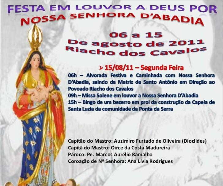 Capitão do Mastro: Auzimiro Furtado de Oliveira (Dioclides) Capitã do Mastro: Oirce da Costa Madureira Pároco: Pe. Marcos ...