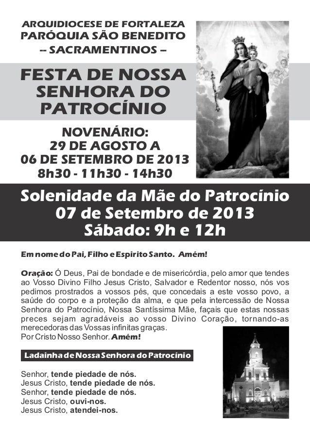 ARQUIDIOCESE DE FORTALEZA FESTA DE NOSSA SENHORA DO PATROCÍNIO PARÓQUIA SÃO BENEDITO NOVENÁRIO: 29 DE AGOSTO A 06 DE SETEM...