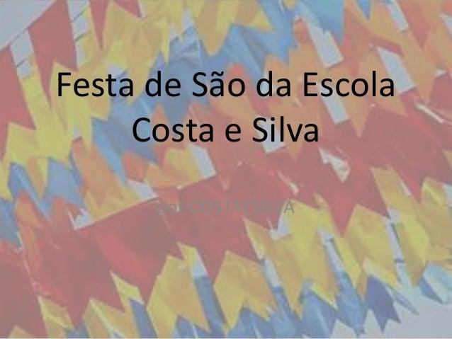 Festa de São da Escola Costa e Silva por COSTAESILVA