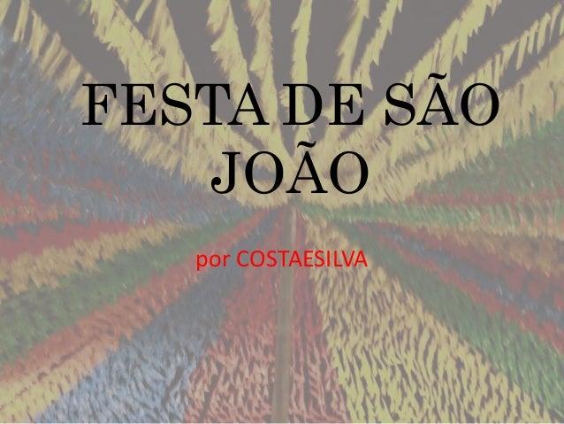 FESTA DE SÃO JOÃO por COSTAESILVA