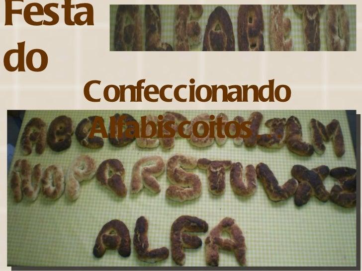 Festa do Confeccionando Alfabiscoitos…