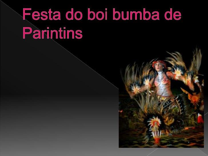    Localização   Parintins, cidade típica do interior amazonense, com pouco mais de 50 mil    habitantes, se transforma ...