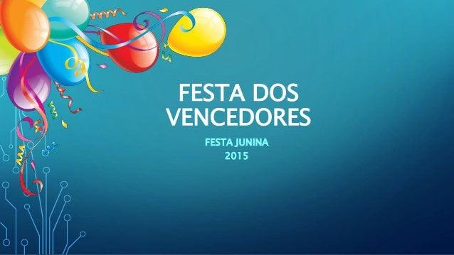 FESTA DOS VENCEDORES FESTA JUNINA 2015