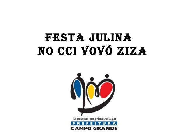 FESTA JULINA NO CCI VOVÓ ZIZA