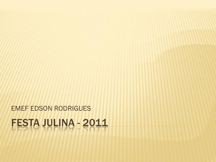 EMEF EDSON RODRIGUESFESTA JULINA - 2011