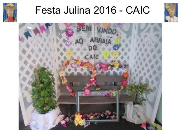 Festa Julina 2016 - CAIC