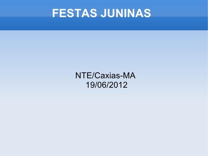 FESTAS JUNINAS   NTE/Caxias-MA     19/06/2012