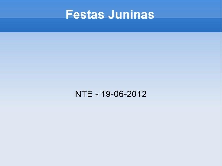 Festas Juninas NTE - 19-06-2012