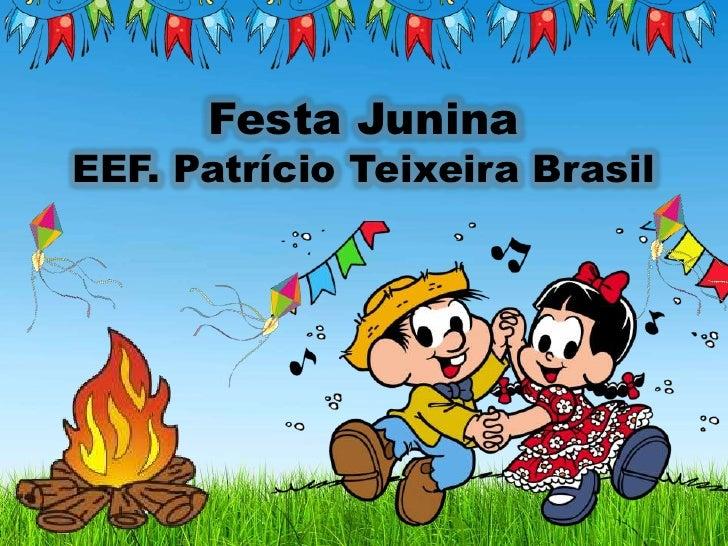 Festa JuninaEEF. Patrício Teixeira Brasil