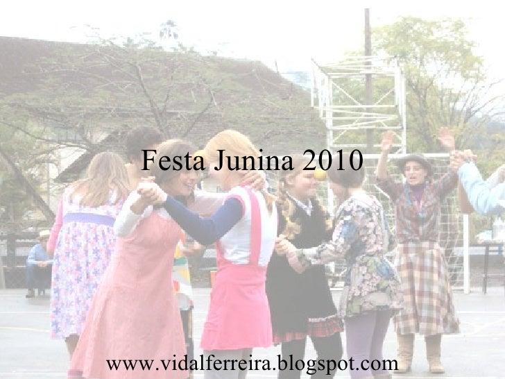 Festa Junina 2010www.vidalferreira.blogspot.com