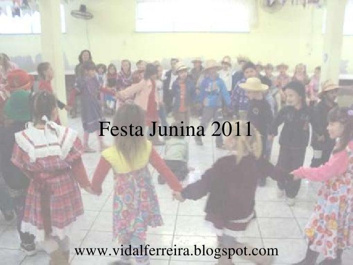 Festa Junina 2011www.vidalferreira.blogspot.com