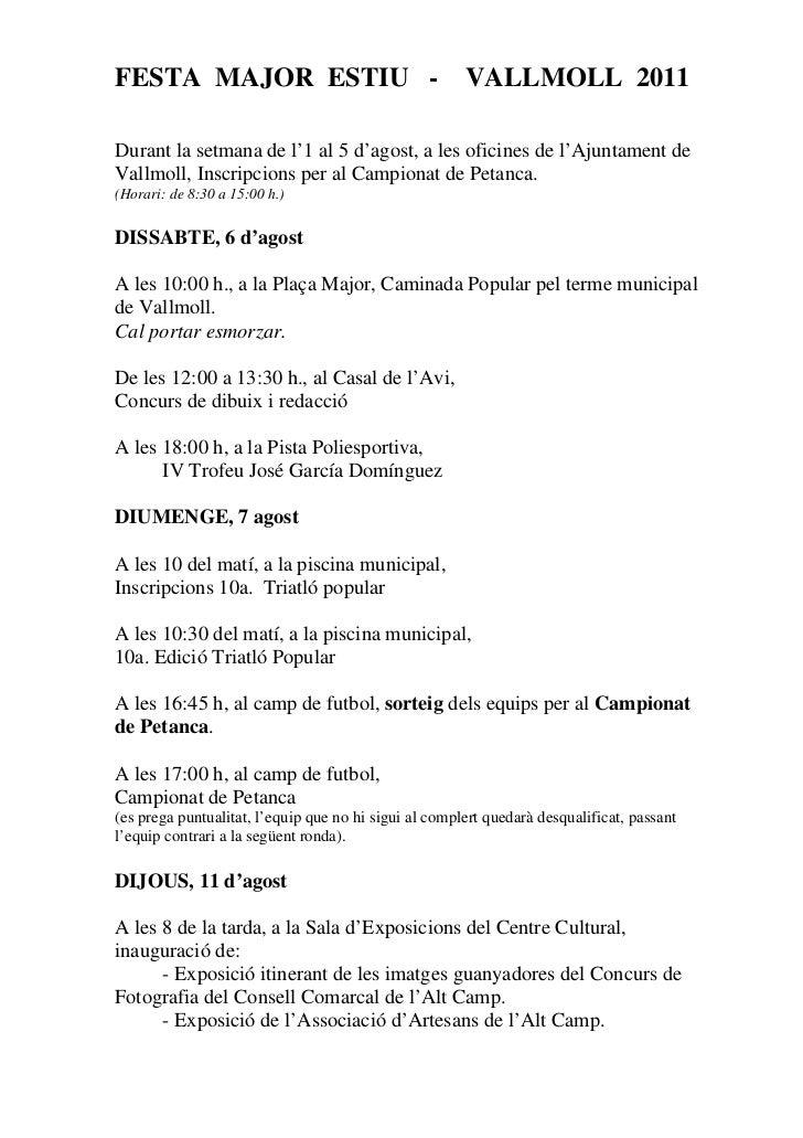 FESTA MAJOR ESTIU -                                    VALLMOLL 2011Durant la setmana de l'1 al 5 d'agost, a les oficines ...