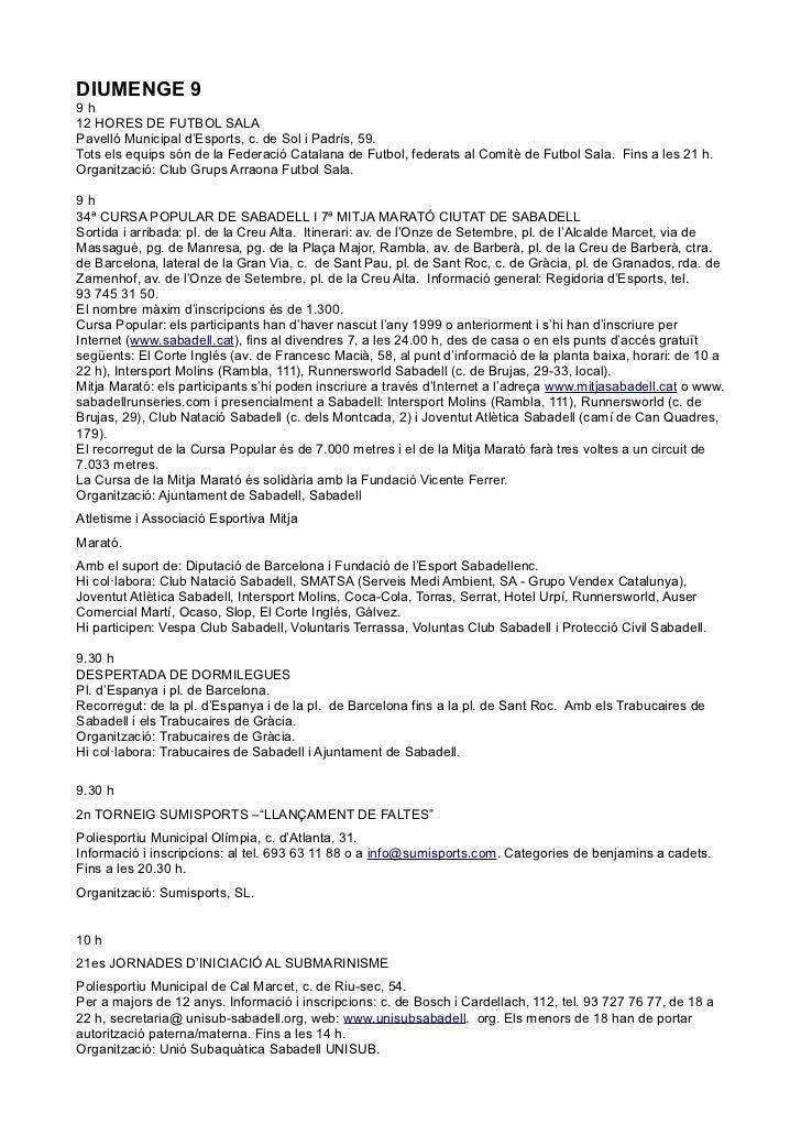 DIUMENGE 99h12 HORES DE FUTBOL SALAPavelló Municipal d'Esports, c. de Sol i Padrís, 59.Tots els equips són de la Federació...