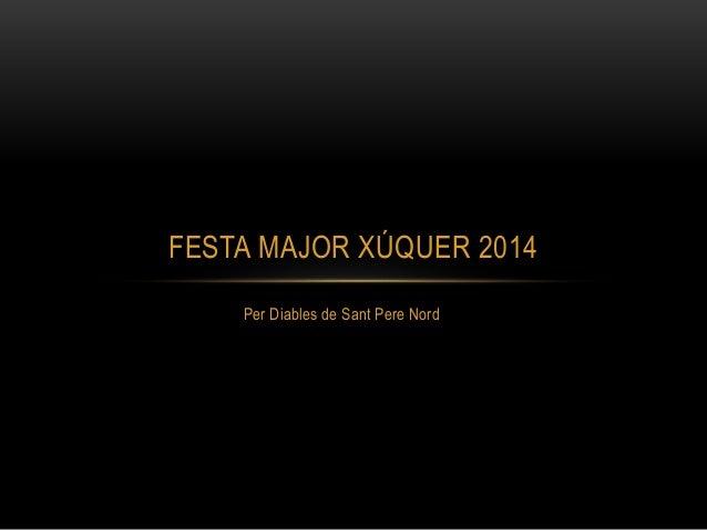 Per Diables de Sant Pere Nord FESTA MAJOR XÚQUER 2014