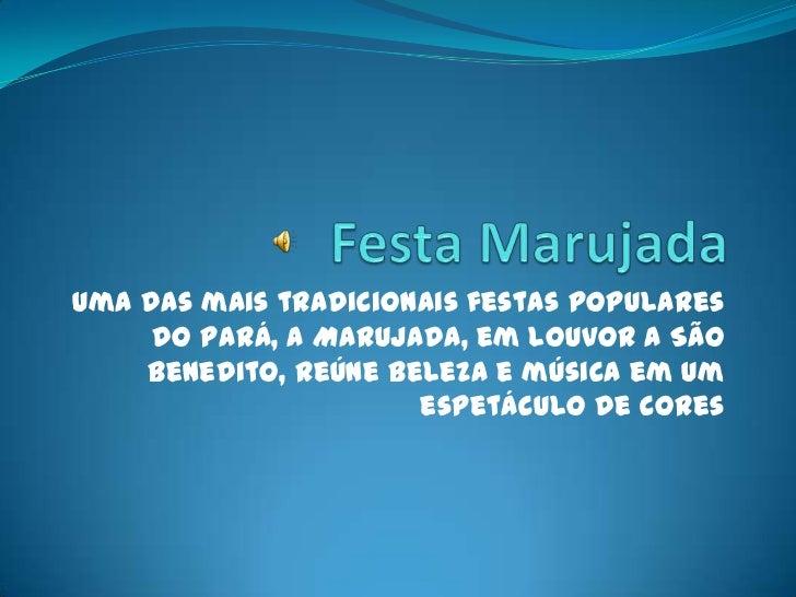 Uma das mais tradicionais festas populares     do Pará, a Marujada, em louvor a São    Benedito, reúne beleza e música em ...