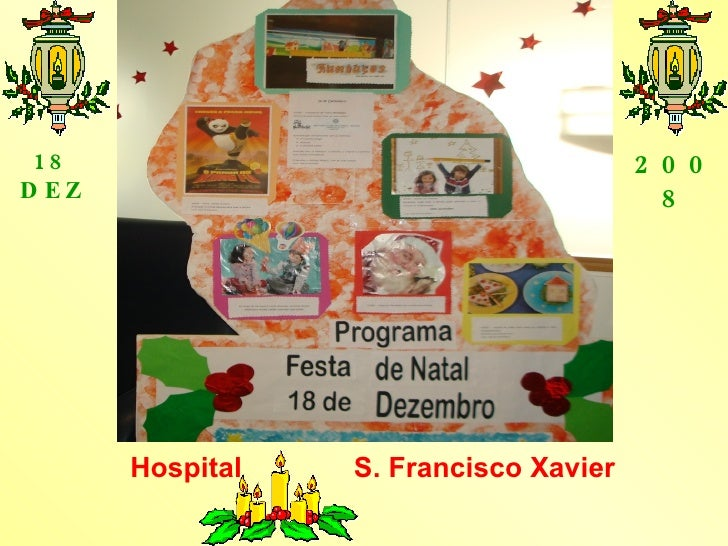 Hospital S. Francisco Xavier 18 DEZ 2008