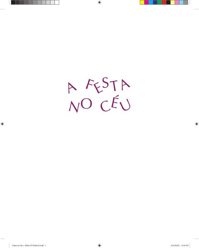 A F EST A NO CÉ U Festa no Ceu - Miolo CP 02ed12.indd 1 8/12/2010 13:41:05