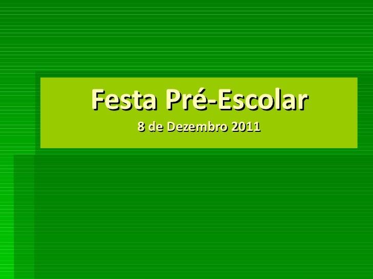 Festa Pré-Escolar 8 de Dezembro 2011