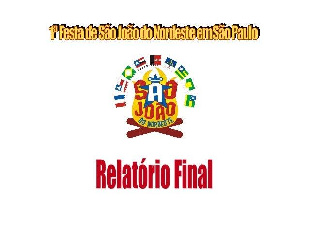 APRESENTAÇÃO De 13 a 16 de Maio de 2004 foi realizado no Sambódromo do Anhembi, em São Paulo, a I Festa de São João do Nor...