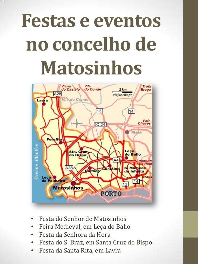 Festas e eventos no concelho de Matosinhos • Festa do Senhor de Matosinhos • Feira Medieval, em Leça do Balio • Festa da S...