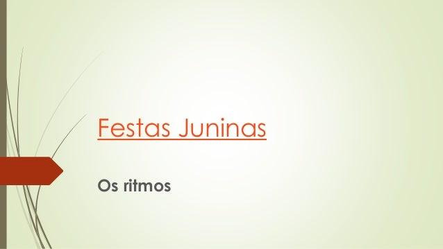 Festas Juninas Os ritmos