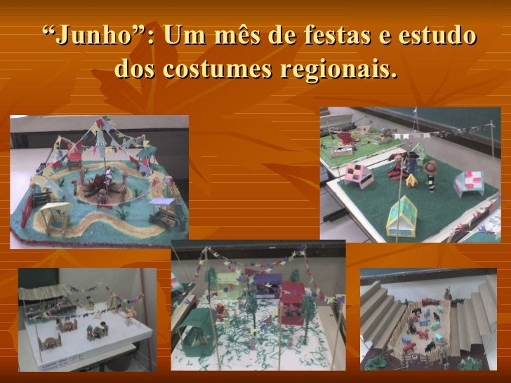""""""" Junho"""": Um mês de festas e estudo dos costumes regionais."""