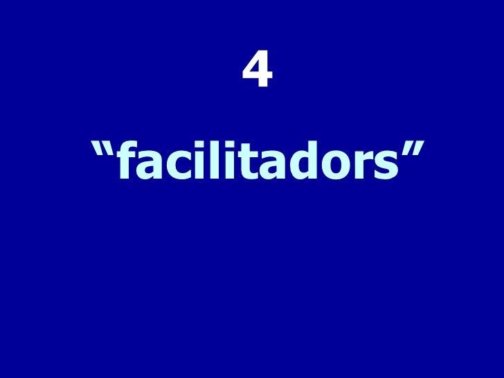 "4""facilitadors"""